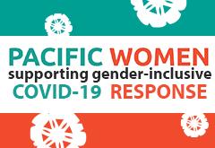 Pacific Women Covid 19 response